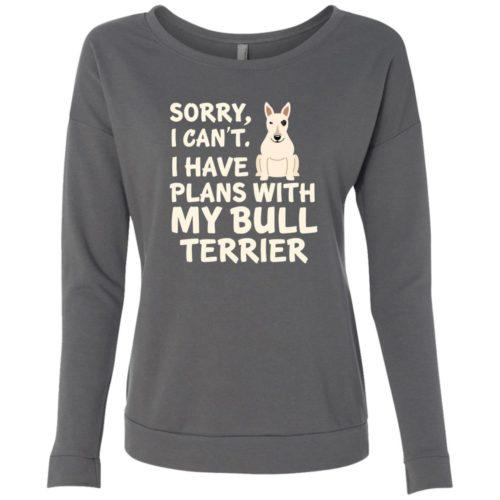 I Have Plans Bull Terrier Scoop Neck Sweatshirt