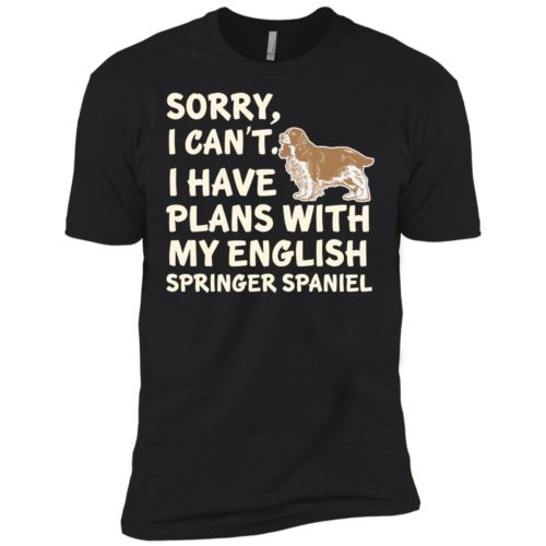 I Have Plans English Springer Spaniel Premium Tee