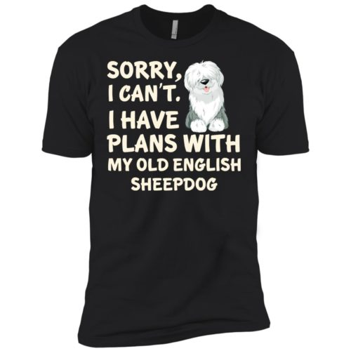 I Have Plans Old English Sheepdog Premium Tee