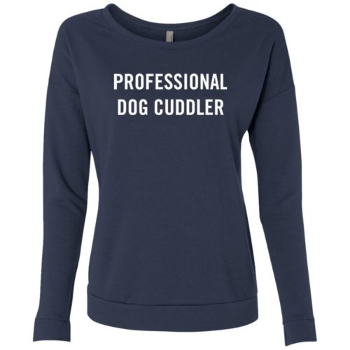 Professional Dog Cuddler Scoop Neck Sweatshirt
