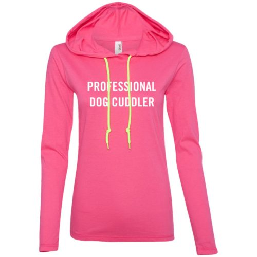 Professional Dog Cuddler Ladies' Lightweight T-Shirt Hoodie
