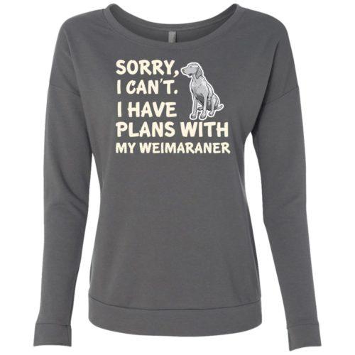 I Have Plans Weimaraner Scoop Neck Sweatshirt