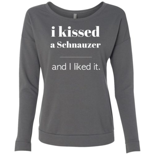 I Kissed A Schnauzer Scoop Neck Sweatshirt