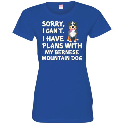 I Have Plans Bernese Mountain Dog Fitted Tee
