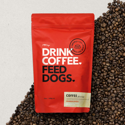 """Drink Coffee Feed Dogs"" Colombian Supremo Coffee (12 oz.)"