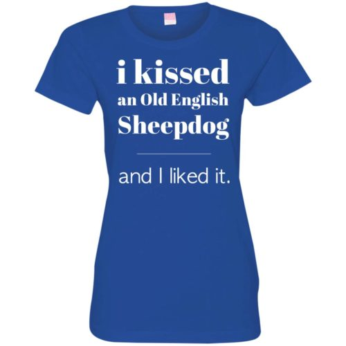 I Kissed An Old English Sheepdog Fitted Tee