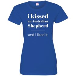 I Kissed An Australian Shepherd Fitted Tee