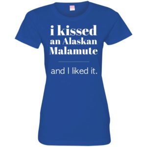 I Kissed An Alaskan Malamute Fitted Tee