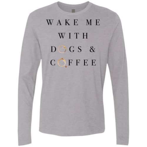 Wake Me With Premium Long Sleeve Tee
