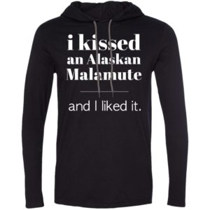I Kissed An Alaskan Malamute T-Shirt Hoodie