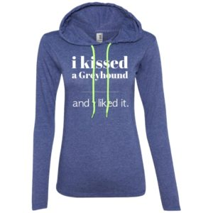 I Kissed A Greyhound Fitted T-Shirt Hoodie