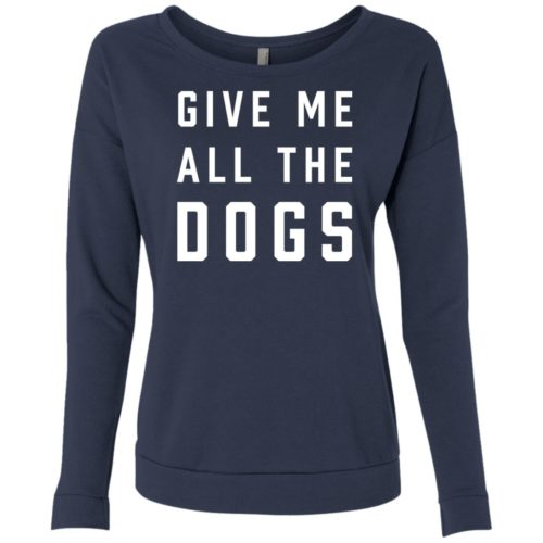 Give Me All The Dogs Scoop Neck Sweatshirt