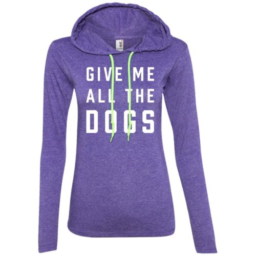 Give Me All The Dogs Fitted T-Shirt Hoodie