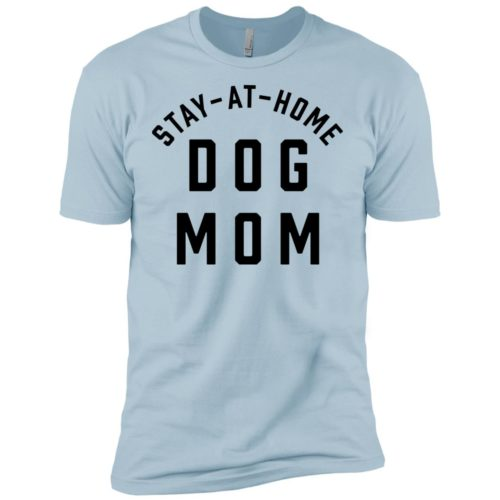 Stay At Home Dog Mom Premium Tee