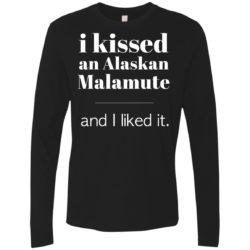 I Kissed An Alaskan Malamute Premium Long Sleeve Shirt