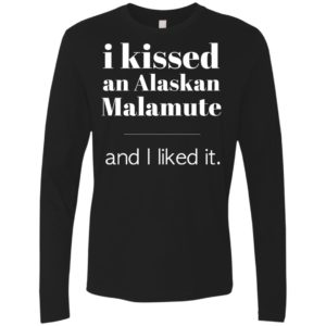 I Kissed An Alaskan Malamute Premium Long Sleeve Tee