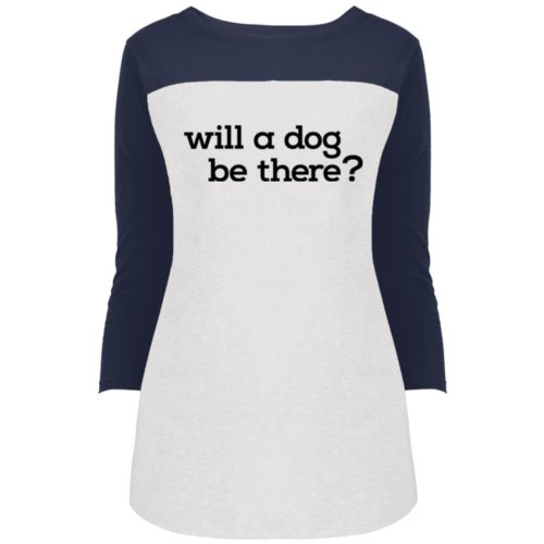 Will A Dog Be There Colorblock 3/4 Sleeve