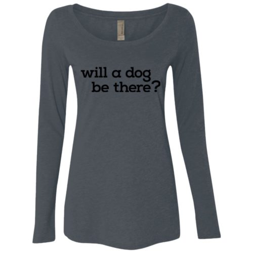 Will A Dog Be There Fitted Scoop Neck Long Sleeve