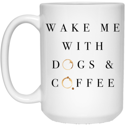 Wake Me With 15 oz. Mug