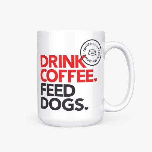 Drink Coffee. Feed Dogs. 15 oz. White Mug