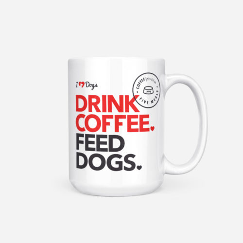 Drink Coffee. Feed Dogs. 15 oz. White Mug