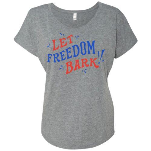 Let Freedom Bark Slouchy Tee