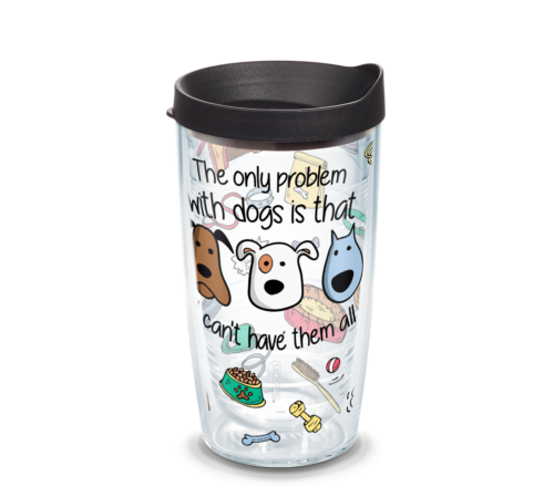 The Only Problem With Dogs Tervis Insulated 16oz BPA-Free Plastic Tumbler