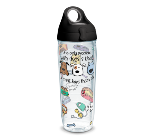 The Only Problem With Dogs Tervis Insulated 24oz BPA-Free Plastic Water Bottle