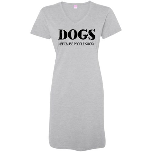 Dogs: Because People Suck Nightshirt