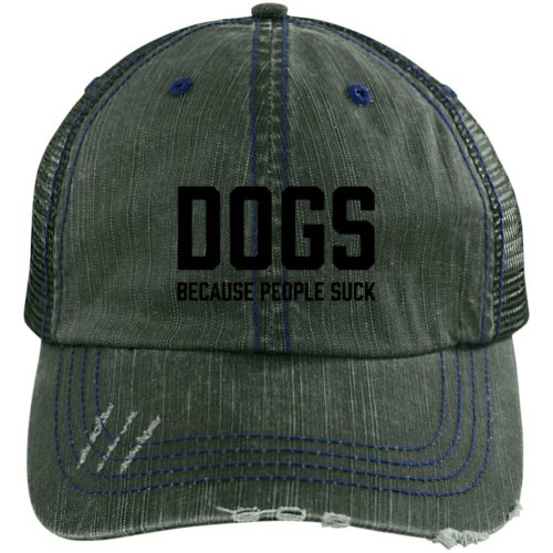 Dogs Because People Suck Embroidered Distressed Trucker Hat