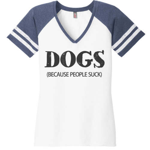 Dogs: Because People Suck Varsity V-Neck Tee