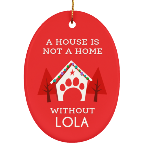 A House Is Not A Home Personalized Ceramic Oval Ornament