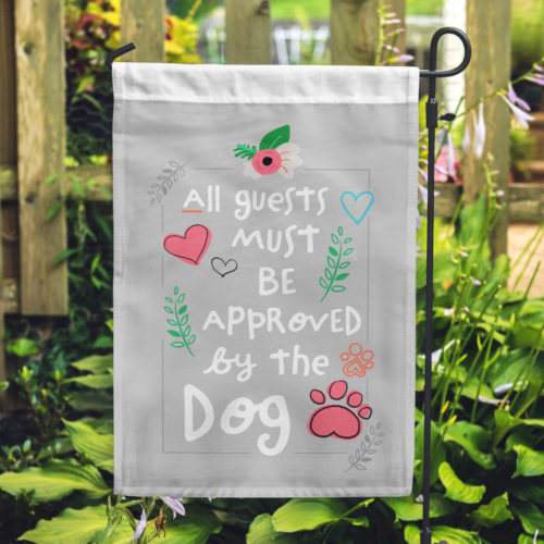 All Guests Must Be Approved By The Dog Garden Flag