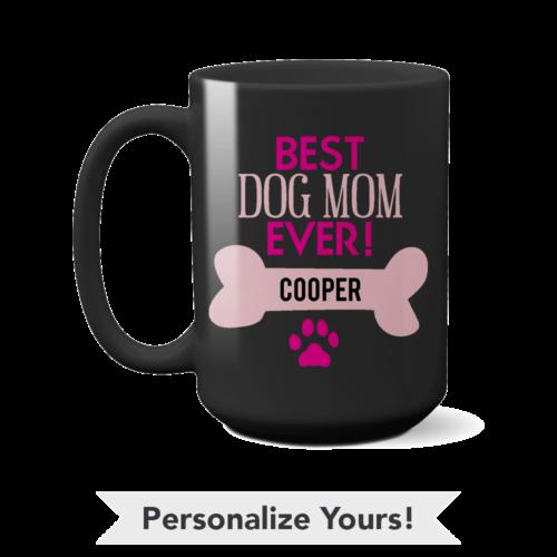 Best Dog Mom Personalized 15 oz. Black Mug