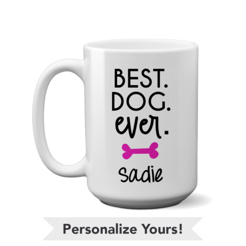Best. Dog. Ever. Personalized 15 oz. Mug