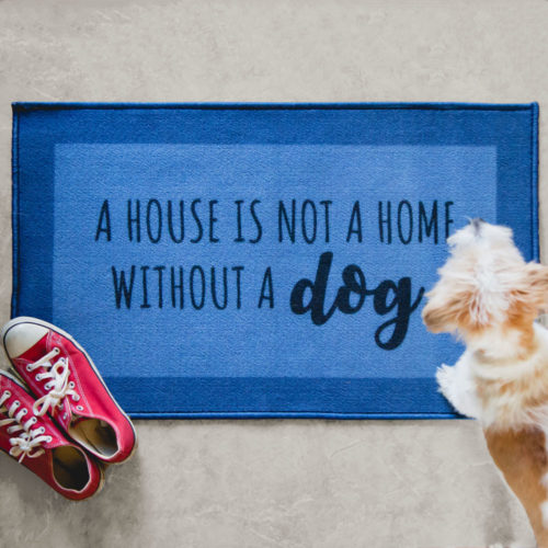 A House Is Not A Home Without A Dog Decorative Floor Mat