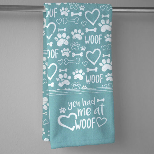 You Had Me At Woof Hand Towel