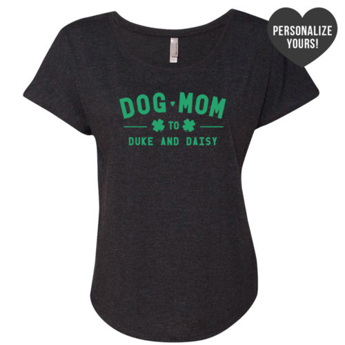 Limited Edition St. Patrick's Lucky Dog Mom Personalized Slouchy Tee Black