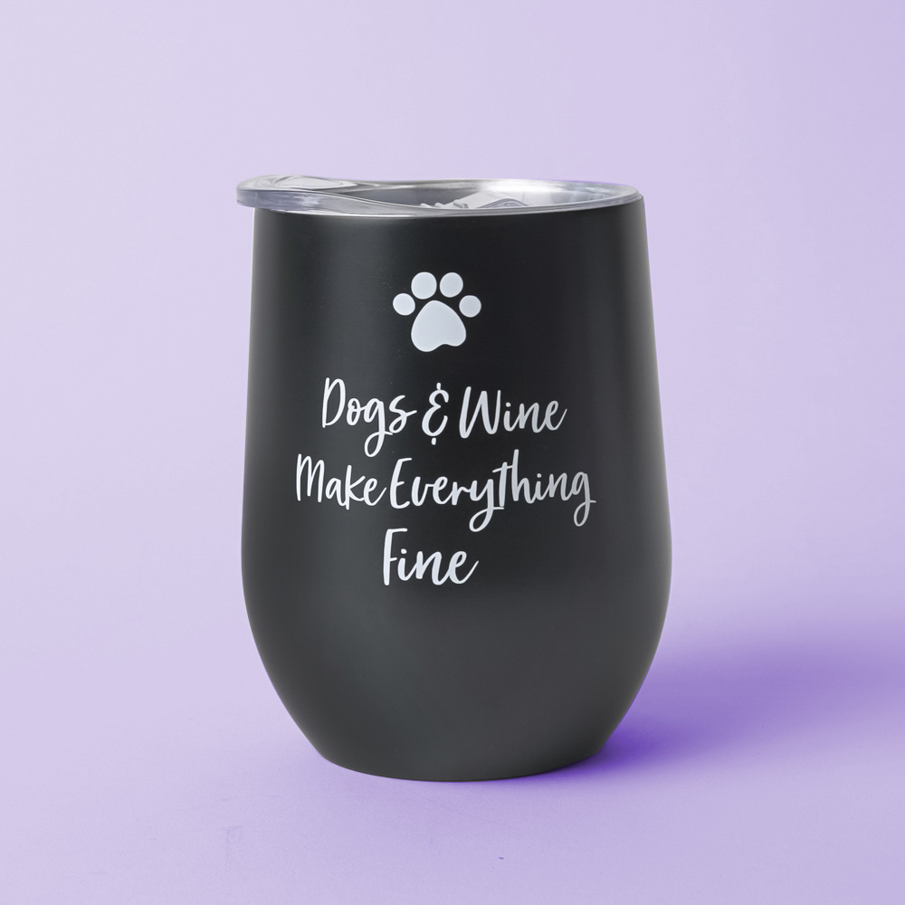 Dogs & Wine Make Everything Fine Matte Black Tumbler