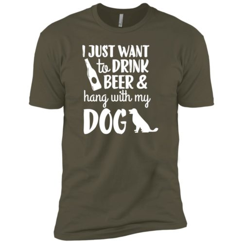 Drink Beer & Hang With My Dog Premium Military Green Tee