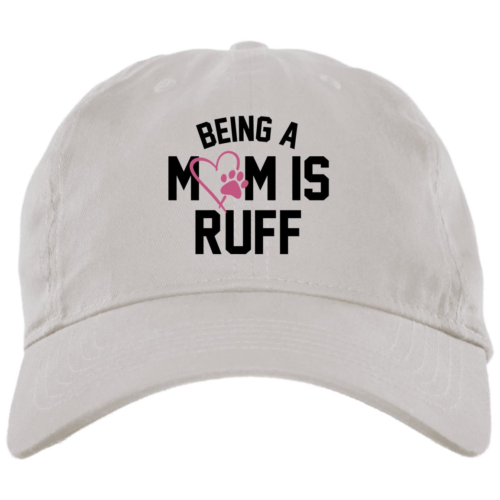 Being A Mom Is Ruff White Dog Mom Hat
