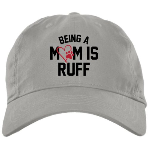Being A Mom Is Ruff Light Grey Dog Mom Hat