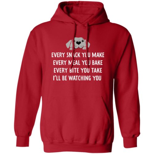 Every Snack You Make Red Pullover Hoodie
