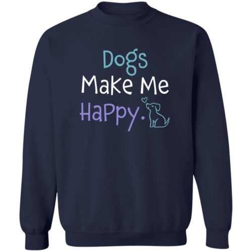 Dogs Make Me Happy Navy Sweatshirt