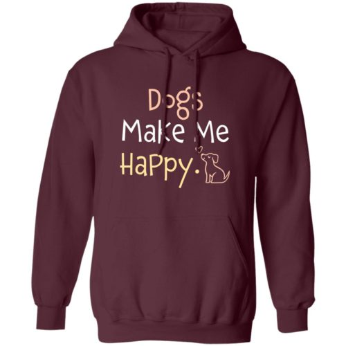 Dogs Make Me Happy Maroon Pullover Hoodie