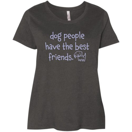 Dog People Have The Best Friends Curvy Fit Vintage Smoke Scoop Neck Tee
