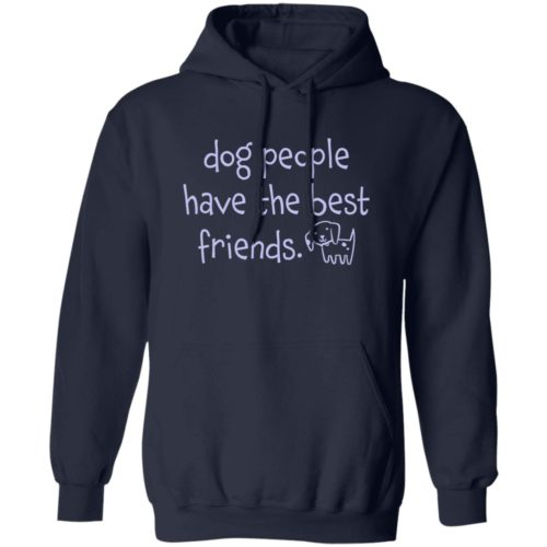 Dog People Have The Best Friends Navy Pullover Hoodie