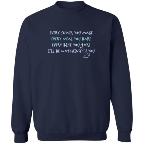 Every Snack You Make Navy Sweatshirt