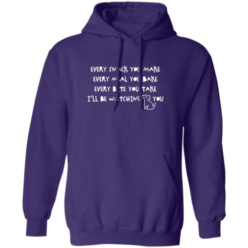 Every Snack You Make Purple Pullover Hoodie