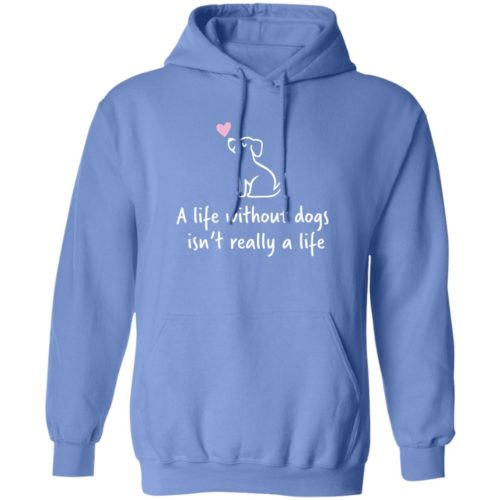 A Life Without Dogs Blue Pullover Hoodie